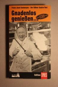 "Franz-Josef Antwerpes ""Gnadenlos genießen"", Köln 2001"